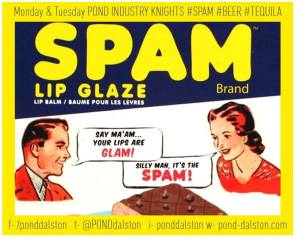 POND Dalston SPAM nights